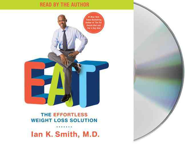 Eat: The Effortless Weight Loss Solution: Includes Bonus PDF (CD-Audio)
