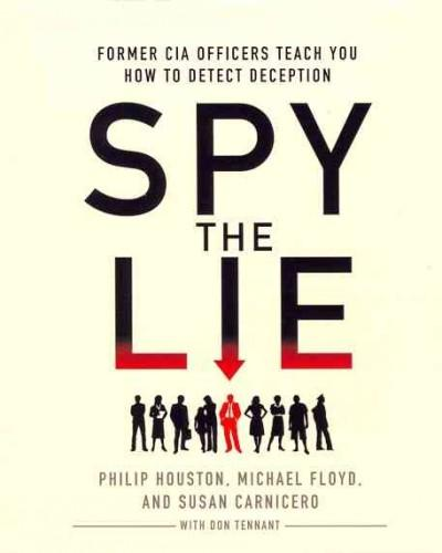 Spy the Lie: Former CIA Officers Teach You How to Detect Deception (CD-Audio) - Thumbnail 0