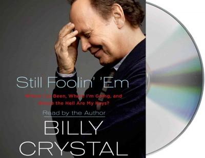 Still Foolin' 'Em: Where I've Been, Where I'm Going, and Where the Hell Are My Keys? (CD-Audio)
