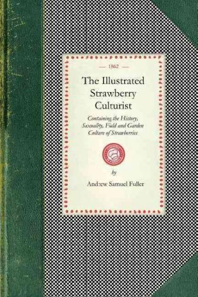 The Illustrated Strawberry Culturist (Paperback)