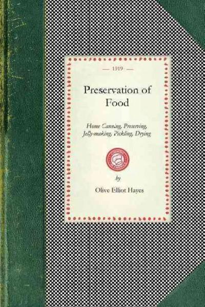Preservation of Food: Home Canning, Preserving, Jelly-making, Pickling, Drying (Paperback)