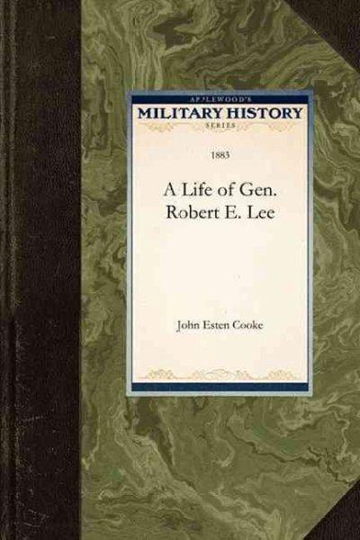 A Life of Gen. Robert E. Lee (Paperback)