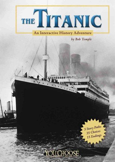 The Titanic: An Interactive History Adventure (Hardcover)