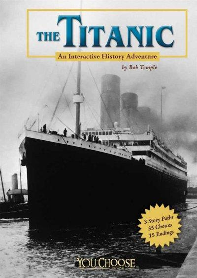 The Titanic: An Interactive History Adventure (Paperback)