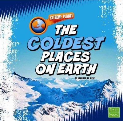 The Coldest Places on Earth (Hardcover)