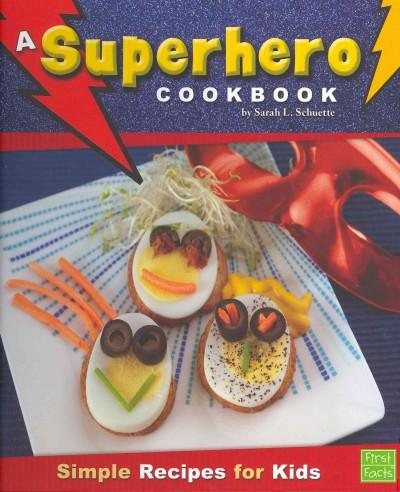 A Superhero Cookbook: Simple Recipes for Kids (Hardcover)
