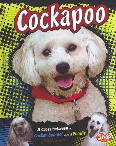 Cockapoo: A Cross Between a Cocker Spaniel and a Poodle (Hardcover)