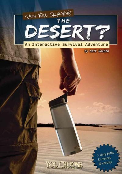 Can You Survive the Desert?: An Interactive Survival Adventure (Paperback)