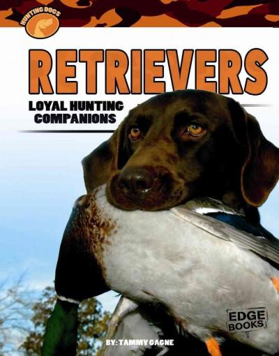 Retrievers: Loyal Hunting Companions (Hardcover)