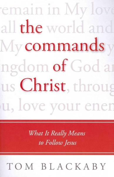 The Commands of Christ: What It Really Means to Follow Jesus (Paperback)