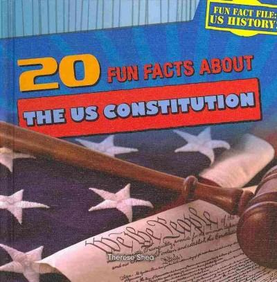 20 Fun Facts About the US Constitution (Hardcover)