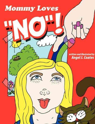 "Mommy Loves ""No""! (Paperback)"