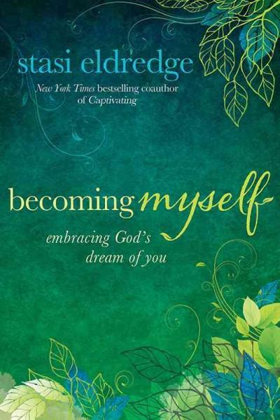 Becoming Myself: Embracing God's Dream of You (Hardcover)