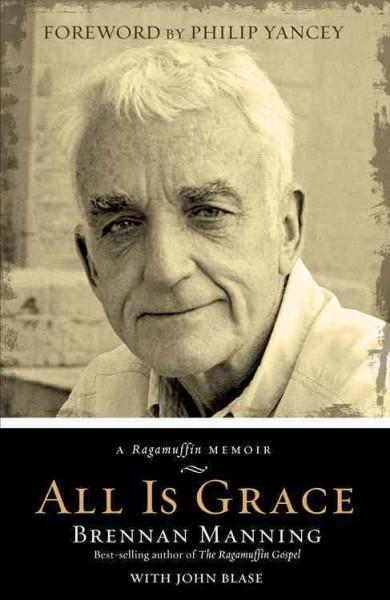 All is Grace: A Ragamuffin Memoir (Hardcover)