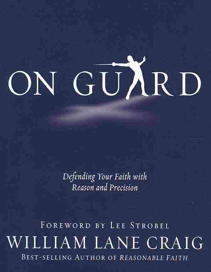 On Guard: Defending Your Faith With Reason and Precision (Paperback)