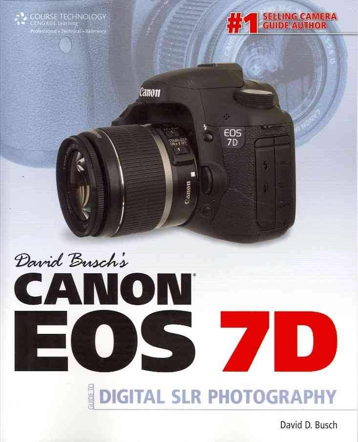 David Busch's Canon EOS 7D Guide to Digital SLR Photography (Paperback)