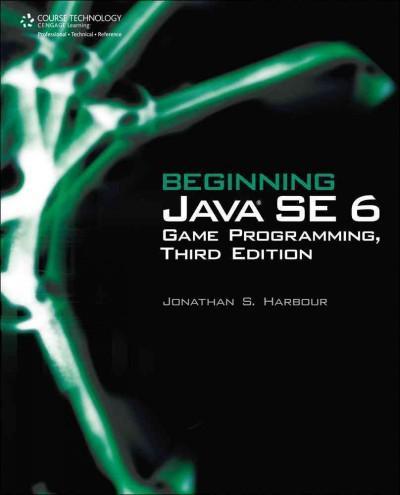 Beginning Java SE 6 Game Programming (Paperback)