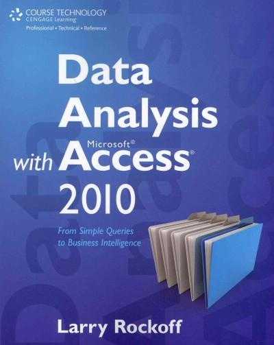 Data Analysis With Microsoft Access 2010: From Simple Queries to Business Intelligence (Paperback)