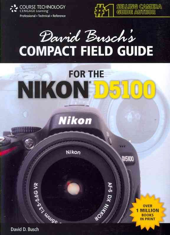 David Busch's Compact Field Guide for the Nikon D5100 (Spiral bound)