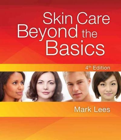 Skin Care: Beyond the Basics (Paperback)