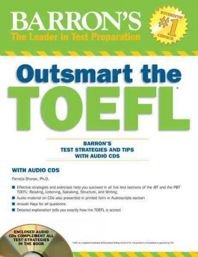 Barron's Outsmart the TOEFL: Test Strategies and Tips
