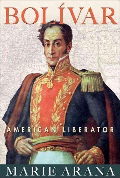 Bolivar: American Liberator (Hardcover)