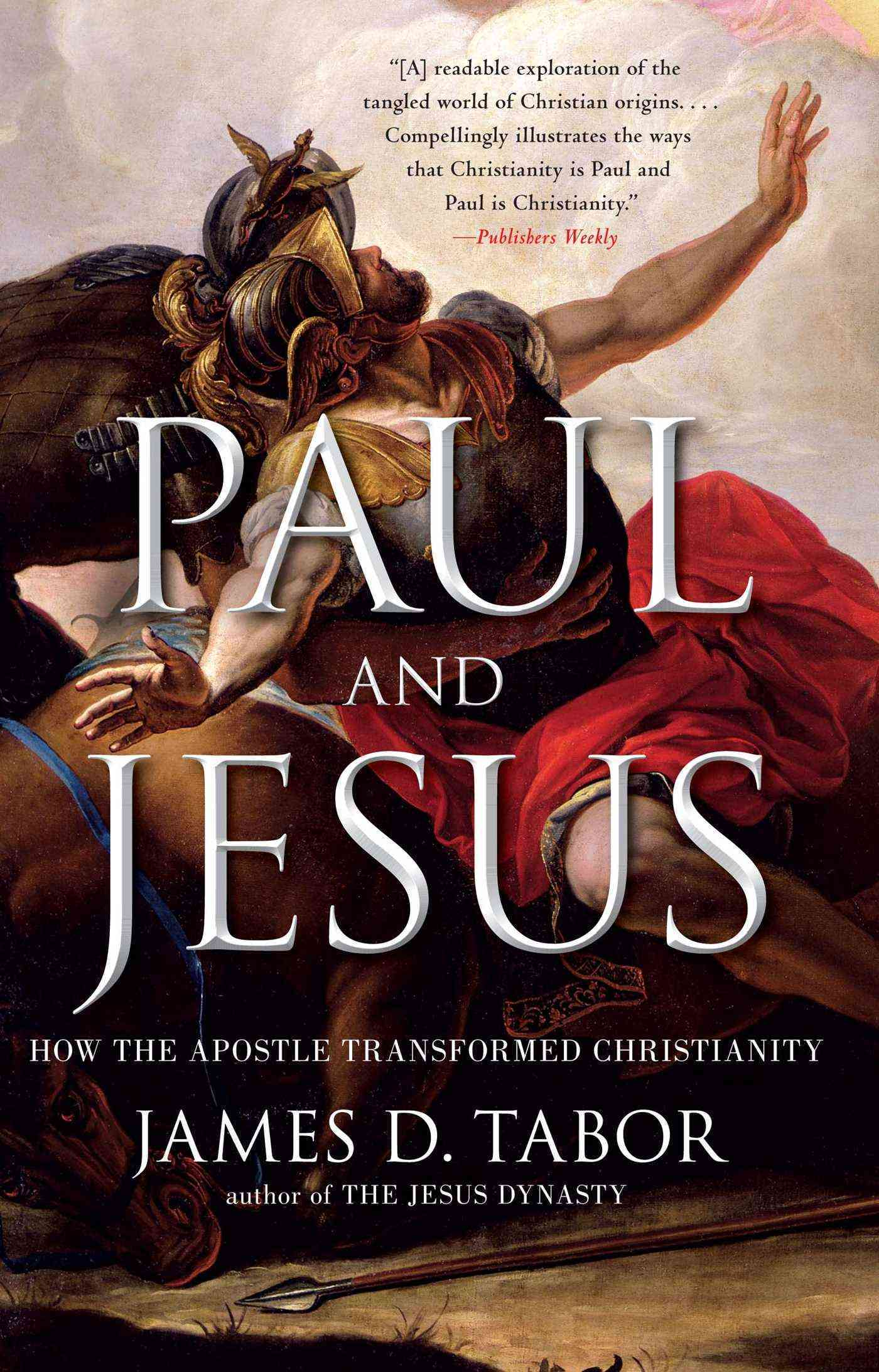 Paul and Jesus: How the Apostle Transformed Christianity (Paperback)