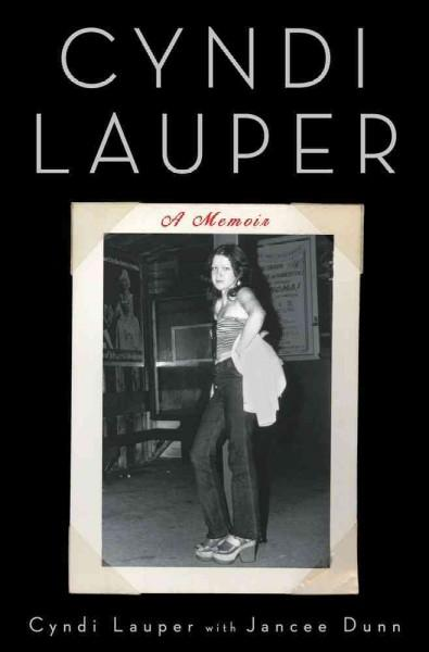 Cyndi Lauper: A Memoir (Hardcover)