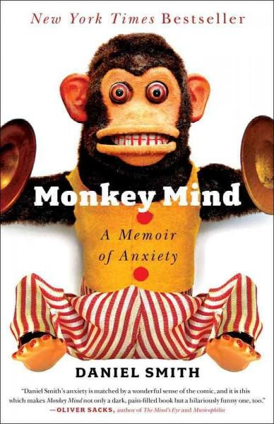 Monkey Mind: A Memoir of Anxiety (Hardcover)