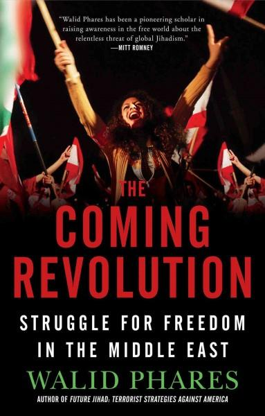 The Coming Revolution: Struggle for Freedom in the Middle East (Paperback)