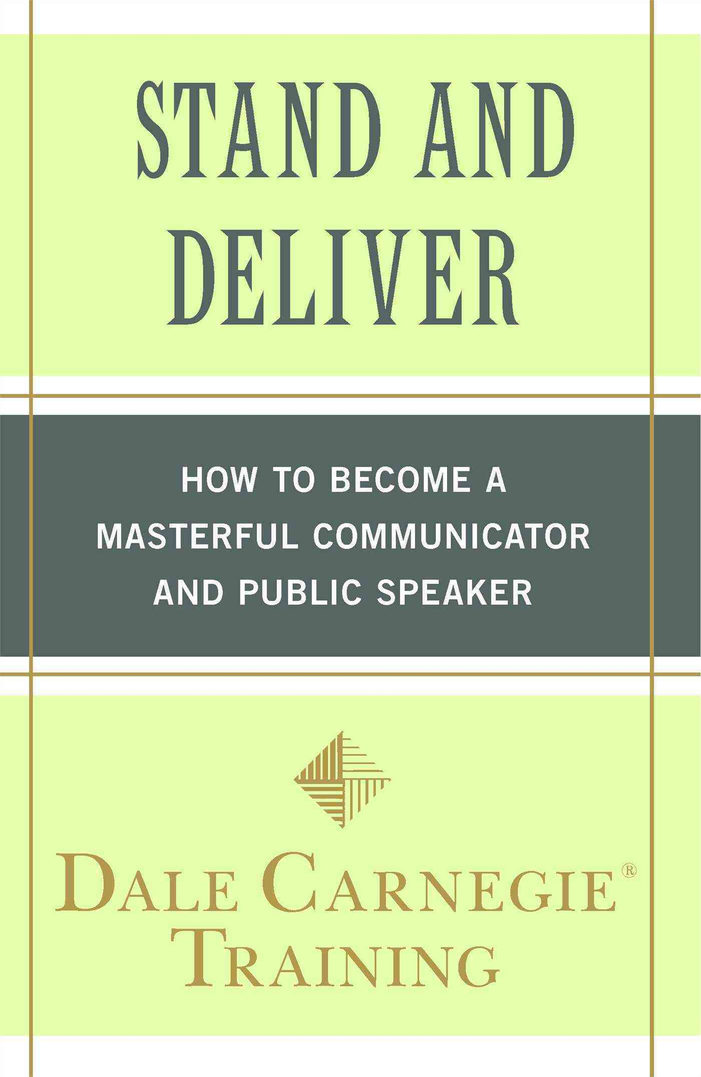 Stand and Deliver: How to Become a Masterful Communicator and Public Speaker (Paperback)