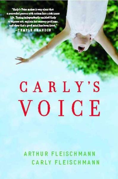 Carly's Voice: Breaking Through Autism (Paperback)