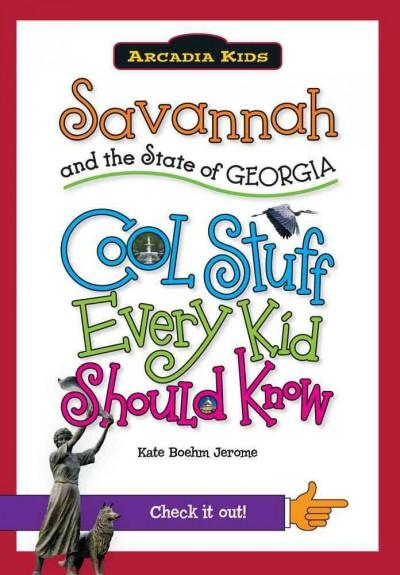 Savannah and the State of Georgia: Cool Stuff Every Kid Should Know (Paperback)
