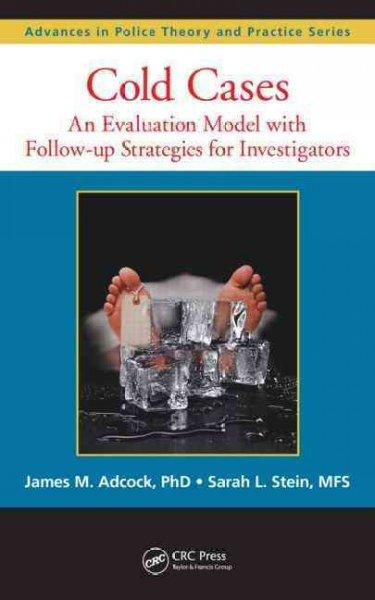 Cold Cases: An Evaluation Model With Follow-Up Strategies for Investigators (Hardcover)