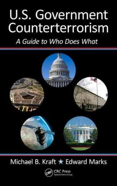 U.S. Government Counterterrorism: A Guide to Who Does What (Hardcover)