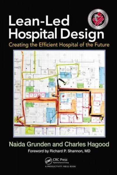 Lean-Led Hospital Design: Creating the Efficient Hospital of the Future (Hardcover)