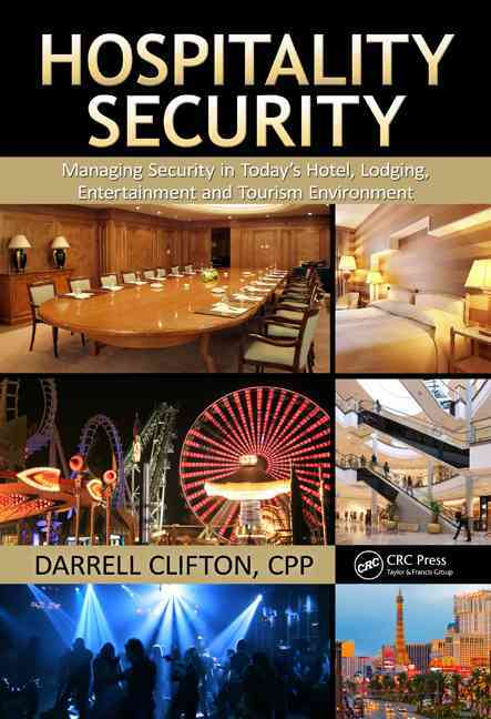 Hospitality Security: Managing Security in Today's Hotel, Lodging, Entertainment, and Tourism Environment (Hardcover)