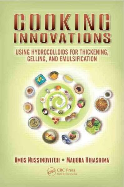 Cooking Innovations: Using Hydrocolloids for Thickening, Gelling, and Emulsification (Hardcover)