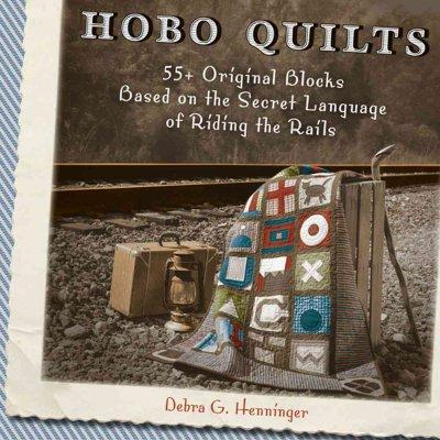 Hobo Quilts: 55+ Original Blocks Based on the Secret Language of Riding the Rails (Paperback)