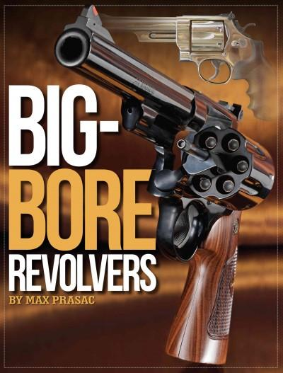 Big-Bore Revolvers (Paperback)