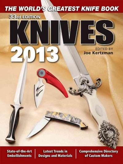 Knives 2013: The World's Greatest Knife Book (Paperback)
