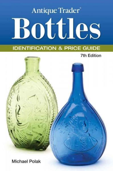Antique Trader Bottles Identification & Price Guide (Paperback)
