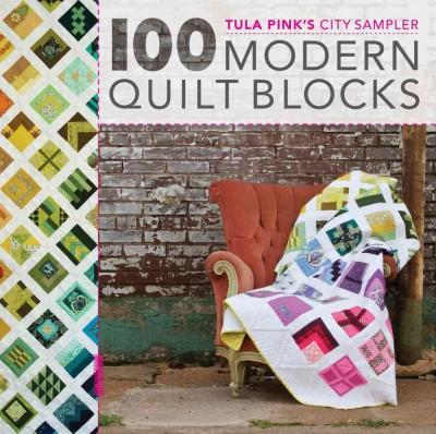 Tula Pink's City Sampler: 100 Modern Quilt Blocks (Paperback)
