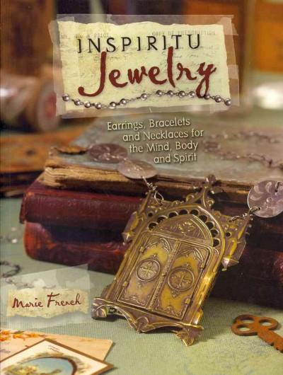 Inspiritu Jewelry: Earrings, Bracelets and Necklaces for the Mind, Body and Spirit (Paperback)