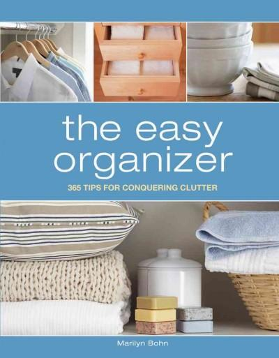 The Easy Organizer: 365 Tips for Conquering Clutter (Hardcover)