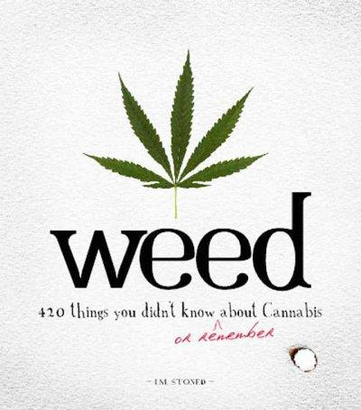 Weed: 420 Things You Didn't Know (Or Remember) About Cannabis (Paperback)