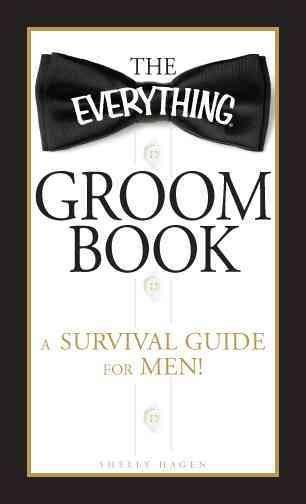 The Everything Groom Book: A Survival Guide for Men! (Paperback)