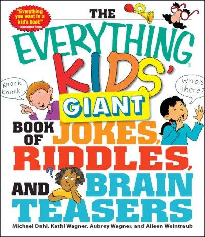 The Everything Kids' Giant Book of Jokes, Riddles, and Brain Teasers (Paperback)