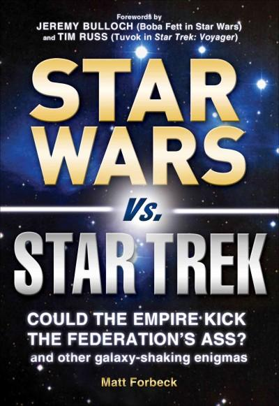 Star Wars Vs. Star Trek: Could the Empire Kick the Federation's Ass? and Other Galaxy-shaking Enigmas (Paperback)