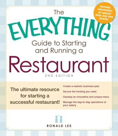 The Everything Guide to Starting and Running a Restaurant: The Ultimate Resource for Starting a Successful Restau... (Paperback)